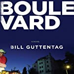 Boulevard: A Novel   Bill Guttentag
