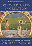 The Wild Card of Creation