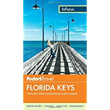 Fodor's In Focus Florida Keys: with Key West, Marathon & Key Largo