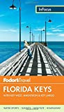 Fodor s In Focus Florida Keys: with Key West, Marathon & Key Largo (Travel Guide)