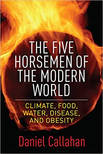 The Five Horsemen of the Modern World: Climate, Food, Water,