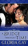 A Bridge Through Time: (Time Travel)