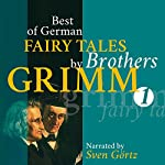 Best of German Fairy Tales by Brothers Grimm 1 |  Brothers Grimm