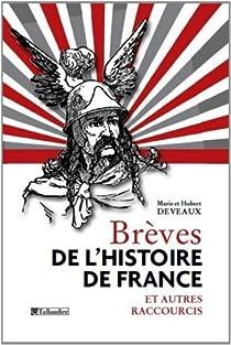 Brèves de l'histoire de France et autres raccourcis par Deveaux