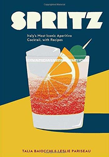 Spritz Italys Aperitivo Cocktail Recipes product image