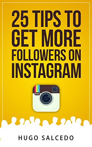 25 Tips to get more Followers on Instagram (Tips To Get More Followers On Instagram)