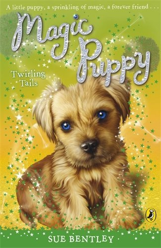 Magic Puppy: Twirling Tails by Sue Bentley (4-Sep-2008) Paperback