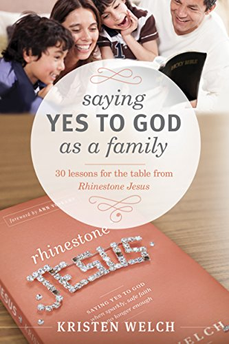 Saying yes to god as a family 30 lessons for the table from saying yes to god as a family 30 lessons for the table from rhinestone jesus fandeluxe Image collections