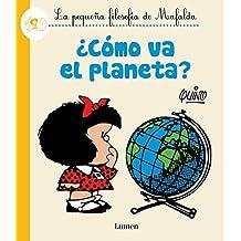 ¿Como va el planeta?/How?s the Planet Doing? (La pequeña filosofía de Mafalda) (Spanish Edition)