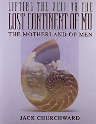 Lifting the Veil on the Lost Continent of Mu: Motherland of Men by Jack Churchward (2011-09-01)