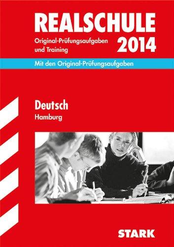 Abschluss-Prüfungsaufgaben Realschule Hamburg / Deutsch 2013: Mit den Original-Prüfungsaufgaben und Training