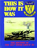 This Is How It Was : History of the 485th Bomb Group, Schneider, Sam, 0941072150