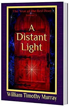 A Distant Light: Volume 3 of The Year of the Red Door (English Edition) de [Murray, William Timothy]