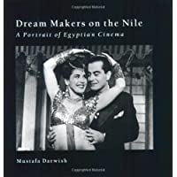 Dream Makers on the Nile: A Portrait of Egyptian Cinema