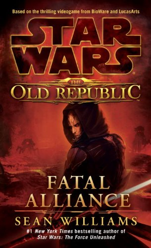 Star Wars The Old Republic Alleanza Fatale                (Star Wars: The Old Republic (Chronological Order) #3) - Book  of the Star Wars Legends