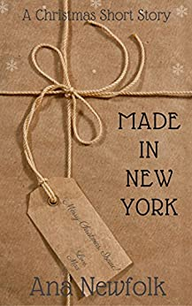 Made In New York: A Christmas Short Story by [Newfolk, Ana]