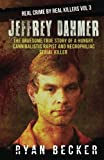 Jeffrey Dahmer: The Gruesome True Story of a Hungry Cannibalistic Rapist and Necrophiliac Serial Killer