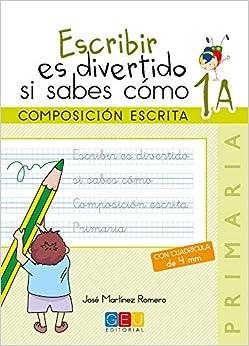 Escribir Es Divertido Si Sabes Cómo - Composición Escrita 1a - Con Cuadrícula De 4 Mm. por Jose Martínez Romero epub