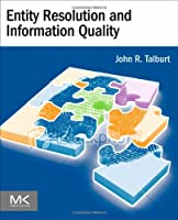 Entity Resolution and Information Quality