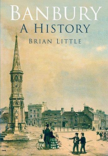 Amazon.com  Banbury  A History eBook  Brian Little  Kindle Store 754e8b0524d9a