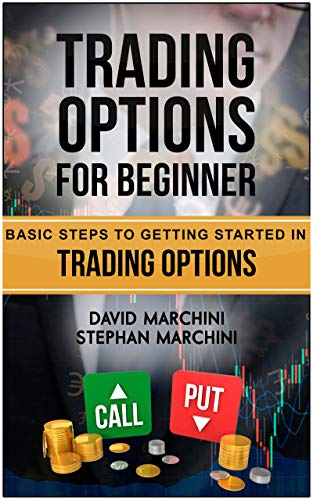 Trading Options For Beginners: Basic steps to getting started in trading options Kindle Edition