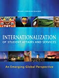 The Internationalization of Student Affairs and Services in Higher Education : An Emerging Global Perspective, Osfield, Kenneth, 0931654440