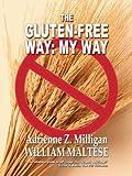 The Gluten-Free Way: My Way