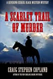 img - for A Scarlet Trail of Murder: A Reverend Ezekiel Black Western Mystery (Reverend Ezekiel Black Western Mysteries) (Volume 1) book / textbook / text book