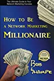 How to Be a Network Marketing Millionaire