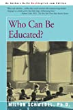 Who Can Be Educated?, Milton Schwebel, 0595157831