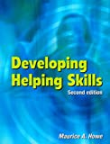Developing Helping Skills, Maurice A. Howe, 0864317239