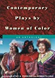 img - for Contemporary Plays by Women of Color: An Anthology book / textbook / text book
