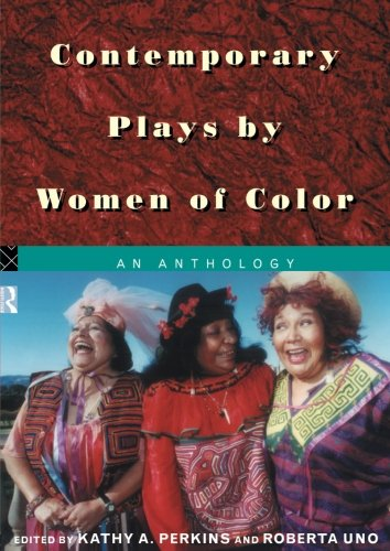 Contemporary Plays by Women of Color: An Anthology