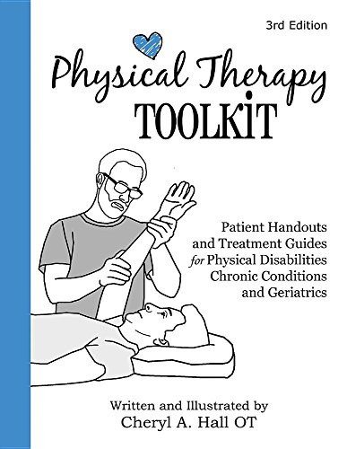 Physical Therapy Toolkit: Patient Handouts and Treatment Guides Cheryl A. Hall
