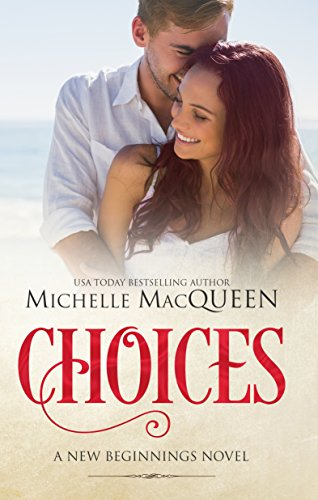 Choices: A Brother's Best Friend Romance (New Beginnings Book 1) (Problem Child Best Scenes)