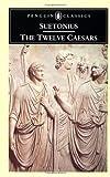 The Twelve Caesars, Gaius Suetonius Tranquillus, 0140440720