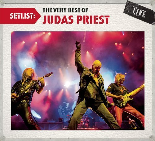 Setlist: The Very Best of Judas Priest Live by Judas Priest (The Very Best Of Judas Priest)