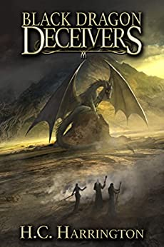 Black Dragon Deceivers (Daughter of Havenglade Fantasy Book Series 2) by [Harrington, H.C.]