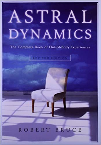 Amazon com: Astral Dynamics: The Complete Book of Out-of-Body