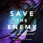 Save the Enemy | Arin Greenwood