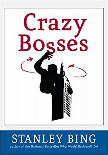 Crazy Bosses: Fully Revised and Updated. Stanley Bing