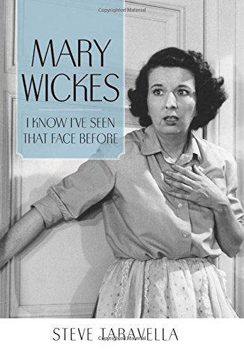 Image of Mary Wickes: I Know I've Seen That Face Before (Hollywood Legends Series)
