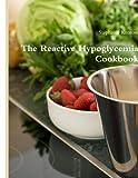 The Reactive Hypoglycemia Cookbook, Stephanie Kenrose, 0557070473