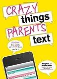 Crazy Things Parents Text, Stephen Miltz and Wayne Miltz, 1402266251