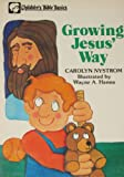 Growing Jesus' Way, Carolyn Nystrom, 0802461514