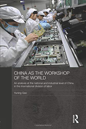 China as the Workshop of the World (Routledge Studies on the Chinese Economy)
