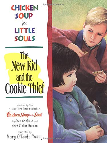 Chicken New (Chicken Soup for Little Souls The New Kid and the Cookie Thief (Chicken Soup for the Soul))