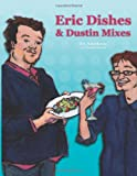 Eric Dishes and Dustin Mixes, Eric Rittenhouse and Eric Rittenhouse, 1463709560