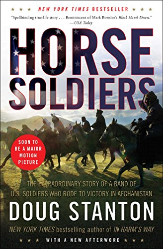 Horse Soldiers: The Extraordinary Story of a Band of US Soldiers Who Rode to Victory in (Trading Post Nyc)
