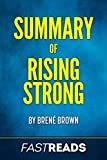 Summary of Rising Strong: by Brené Brown   Includes Key Takeaways & Analysis